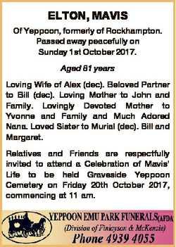 ELTON, MAVIS Of Yeppoon, formerly of Rockhampton. Passed away peacefully on Sunday 1st October 2017....