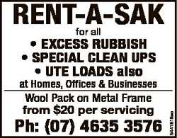 RENT-A-SAK for all * EXCESS RUBBISH * SPECIAL CLEAN UPS * UTE LOADS also Wool Pack on Metal Frame...