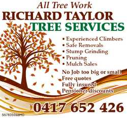 All Tree Work RICHARD TAYLOR TREE SERVICES * Experienced Climbers * Safe Removals * Stump Grindin...