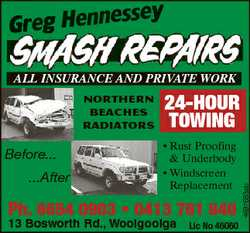 sse Greg Henne y ALL INSURANCE AND PRIVATE WORK Before... ...After 24-HOUR TOWING * Rust Proofing...