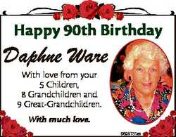 Happy 90th Birthday Daphne Ware With love from your 5 Children, 8 Grandchildren and 9 Great-Grandchi...