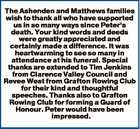 The Ashenden and Matthews families wish to thank all who have supported us in so many ways since Peter's death. Your kind words and deeds were greatly appreciated and certainly made a difference. It was heartwarming to see so many in attendance at his funeral. Special thanks are extended ...