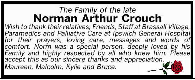 The Family of the late Norman Arthur Crouch Wish to thank their relatives, Friends, Staff at Bras...