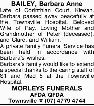 BAILEY, Barbara Anne Late of Corinthian Court, Kirwan. Barbara passed away peacefully at the Town...