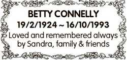 BETTY CONNELLY 19/2/1924  16/10/1993 Loved and remembered always by Sandra, family & friends