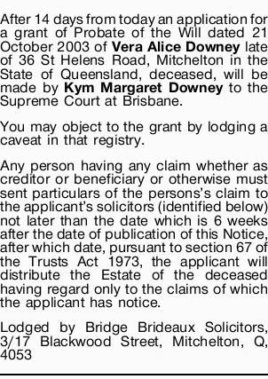 After 14 days from today an application for a grant of Probate of the Will dated 21 October 2003...
