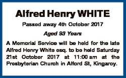 Alfred Henry WHITE Passed away 4th October 2017 Aged 93 Years A Memorial Service will be held for th...