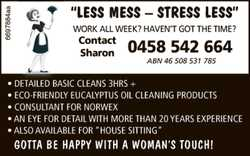 """""""Less Mess - Stress Less"""" Work all week? Haven't got the time? Contact Sharon - 0..."""