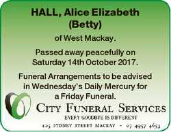 HALL, Alice Elizabeth (Betty) of West Mackay. Passed away peacefully on Saturday 14th October 2017....