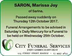 SARON, Marissa Joy of Sarina. Passed away suddenly on Thursday 12th October 2017. Funeral Arrangemen...