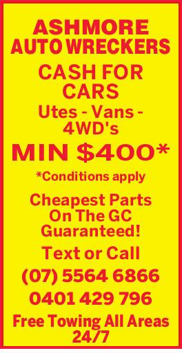 ASHMORE AUTO WRECKERS   CASH FOR CARS   Utes - Vans - 4WD's MIN $400* *   Conditi...