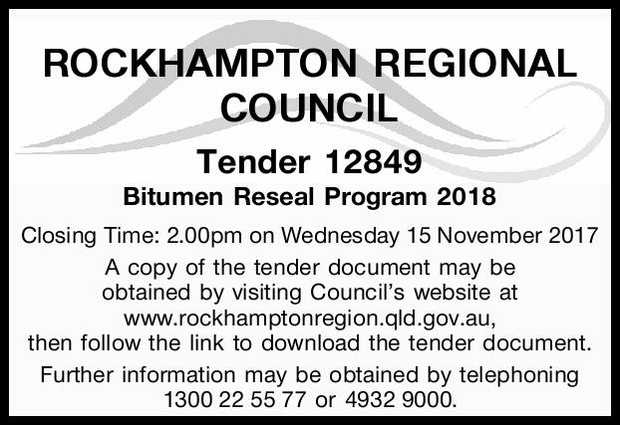 ROCKHAMPTON REGIONAL COUNCIL Tender 12849 Bitumen Reseal Program 2018 Closing Time: 2.00pm on Wed...