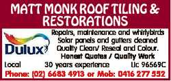 MATT MONK ROOF TILING & RESTORATIONS Local Repairs, maintenance and whirlybirds Solar panels...