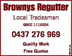 Brownys Regutter Local Tradesman QBCC 1119204 Quality Work Free Quotes 6251671ab 0437 276 969