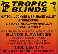 GATTON, LOCKYER & BRISBANE VALLEY & SURROUNDS A LOCAL BUSINESS SERVING LOCAL PEOPLE OFFER...