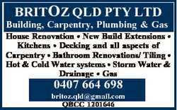 BRITOZ QLD PTY LTD Building, Carpentry, Plumbing & Gas House Renovation * New Build Extension...