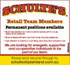 Retail Team Members Permanent positions available * Must have experience in retail customer service, within a busy deli/butcher preferred. * Must be flexible with start and finish times including weekends. We are looking for energetic, supportive and co-operative individuals to be part of our team. Please send resume through to: schultes ...