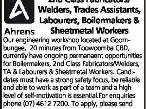 2nd Class Fabricators/ Welders, Trades Assistants, Labourers, Boilermakers & Sheetmetal Workers Our engineering workshop located at Goombungee, 20 minutes from Toowoomba CBD, currently have ongoing permanaent opportunities for Boilermakers, 2nd Class Fabricators/Welders, TA & Labourers & Sheetmetal Workers. Candidates must have a strong safety focus, be reliable and able to work as ...
