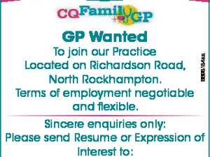 GP Wanted 6698184aa To join our Practice Located on Richardson Road, North Rockhampton. Terms of employment negotiable and flexible. Sincere enquiries only: Please send Resume or Expression of Interest to: manager@cqfamilygp.com.au