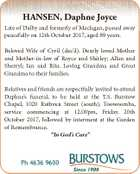 HANSEN, Daphne Joyce Late of Dalby and formerly of Maclagan, passed away peacefully on 12th October 2017, aged 89 years. Beloved Wife of Cyril (dec'd). Dearly loved Mother and Mother-in-law of Royce and Shirley; Allan and Sherryl; Ian and Rita. Loving Grandma and Great Grandma to their families. Relatives ...