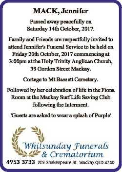 MACK, Jennifer Passed away peacefully on Saturday 14th October, 2017. Family and Friends are respect...