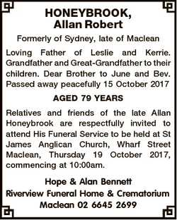 HONEYBROOK, Allan Robert Formerly of Sydney, late of Maclean Loving Father of Leslie and Kerrie. Gra...