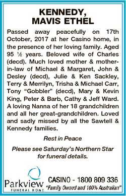 KENNEDY, MAVIS ETHEL Passed away peacefully on 17th October, 2017 at her Casino home, in the presenc...