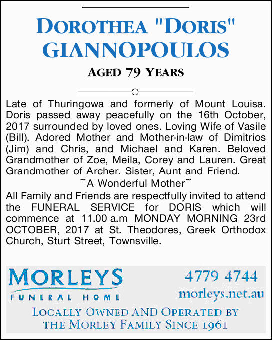 "DOROTHEA ""DORIS"" GIANNOPOULOS AGED 79 YEARS Late of Thuringowa and formerly of Mount Lo..."