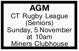 AGM CT Rugby League (Seniors) Sunday, 5 November at 10am Miners Clubhouse
