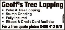 * * * * Palm & Tree Lopping Stump Grinding Fully Insured Eftpos & Credit Card facilities For...