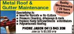 Metal Roof & Gutter Maintenance PHONE JASON 0413 543 209 Jobs Up To $3,300 only 6315911aa Qua...