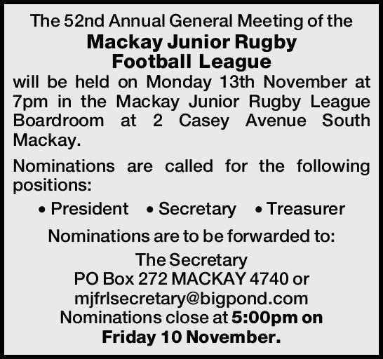 will be held on Monday 13th November at 7pm in the Mackay Junior Rugby League Boardroom at...