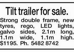Tilt trailer for sale. Strong double frame, new tyres, rego, LED lights, galvo sides, 2.1m long,...
