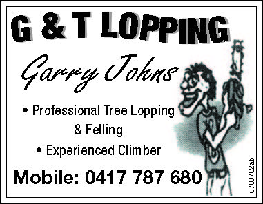 Garry Jogns   Professional Tree Lopping & Felling   Experienced Climber   Mobile:...