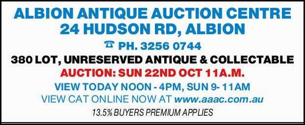 ALBION ANTIQUE AUCTION CENTRE   24 HUDSON RD, ALBION   PH. 32560744   380 LOT, UNRESE...