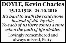 DOYLE, Kevin Charles 15.12.1928 - 24.10.2016 It's hard to walk the road alone instead of side...