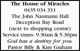 The House of Miracles 0435034331 The John Naumann Hall Deception Bay Road (next to shopping centr...