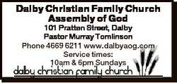 Dalby Christian Family Church Assembly of God 101 Pratten Street, Dalby Pastor Murray Tomlinson P...