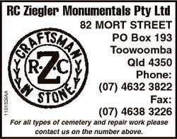 1101524AA RC Ziegler Monumentals Pty Ltd 82 MORT STREET PO Box 193 Toowoomba Qld 4350 Phone: (07)...