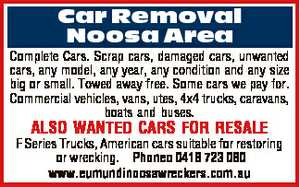 <p> Car Removal Noosa Area Complete Cars. Scrap cars, damaged cars, unwanted cars, any model, any...
