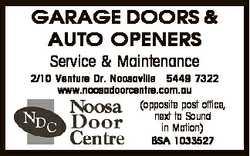 GARAGE DOORS & AUTO OPENERS Service & Maintenance 2/10 Venture Dr. Noosaville 5449 7322 w...
