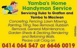 Servicing Iluka to Grafton and Yamba to Maclean Concreting, Fencing, Lawn Mowing, Painting,Tiling...