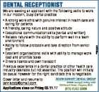 DENTAL RECEPTIONIST 6697655aa We are seeking an applicant with the following skills to work in our modern, busy dental practice: * A strong work ethic with genuine interest in health care and caring for patients * A friendly, caring nature and positive attitude * Exceptional communication skills (verbal and written) * Reliable nature with ...
