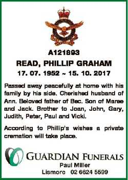 A121893 READ, PHILLIP GRAHAM 17. 07. 1952  15. 10. 2017 Passed away peacefully at home with his fami...