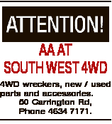 AA AT SOUTH WEST 4WD 4WD wreckers, new / used parts and accessories. 50 Carrington Rd, Phone 4634...