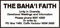 THE BAHA'I FAITH Unity in Diversity. Devotional Meetings and information Please phone 6651 43...