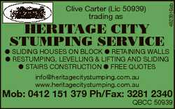 HERITAGE CITY STUMPING SERVICE 4823816ab Clive Carter (Lic 50939) trading as l SLIDING HOUSES ON...