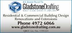 A.S. Buenen Pty Ltd T/a Phone 4972 6066 www.gladstonedrafting.com.au QBCC Lic. No. 1191231 599523...