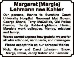 Margaret (Margie) Lehmann nee Kahler Our personal thanks to Sunshine Coast University Hospital, Reve...