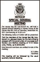 NOTICE OF SPECIAL GENERAL MEETING The Hervey Bay RSL Sub-Branch Inc. will hold a Special General Meeting in Hervey House at the Hervey Bay RSL Club on Saturday, November 04, 2017 commencing at 10.30 a.m. The following notice of motion will be presented: That the members of the ...